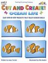 Ocean Life: Cut and Create! - Kim Rankin