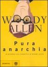 Pura anarchia - Woody Allen, Carlo Prosperi