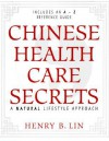 Chinese Health Care Secrets: A Natural Lifestyle Approach - Henry Lin
