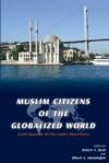 Muslim Citizens of the Globalized World - Robert Hunt, Yuksel Aslandogan