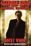 Stephen King: Uncollected, Unpublished - Revised & Expanded Edition - Rocky Wood, Stephen King