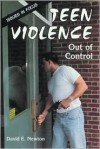 Teen Violence: Out of Control - David E. Newton