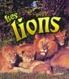 Les Lions (Le Petit Monde Vivant) - Bobbie Kalman, Amanda Bishop