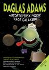 Autostoperski vodič kroz galaksiju (Autostoperski vodič, #1-5) - Douglas Adams, Zoran Jakšić