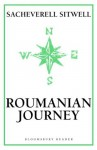 Roumanian Journey (Bloomsbury Reader) - Sacheverell Sitwell
