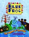 Blue Frog: The Legend of Chocolate - Dianne de Las Casas, Holly Stone-Barker