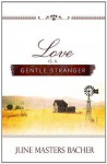 Love Is a Gentle Stranger (Chris Beth) - June Masters Bacher