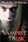 Vampire Music - Michelle DePaepe