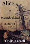 Alice in Wonderland ILLUSTRATED + Through the Looking-Glass (Includes Free Audio) - Lewis Carroll, Arthur Rackham