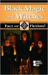 Black Magic and Witches - Tamara L. Roleff