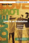 Love Is an Orientation Participant's Guide with DVD: Practical Ways to Build Bridges with the Gay Community - Andrew Marin, Ginny Olson