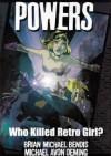 Powers vol 1 - Who killed Retro Girl? - Brian Michael Bendis, Michael Avon Oeming