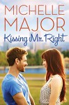 Kissing Mr. Right - Michelle Major