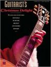 Guitarist's Christmas Delight - Cherry Lane Music Co