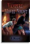 Vampire Movie Night - S. Blaise