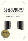 A Day in the Life of Modern Man - Geoffrey Jones