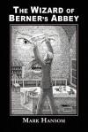 The Wizard of Berner's Abbey - Mark Hansom, John Pelan, Favin O'Tucker