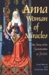 Anna: Woman of Miracles: The Story of the Grandmother of Jesus - Vivian Van Vick, Carol Haenni