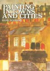 Painting in Towns and Cities - Hans Schwarz