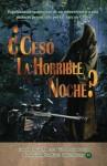 Ceso La Horrible Noche?: Espeluznante Relato de Un Sobreviviente En Una Masacre Perpetrada Por Las Farc En Uraba - Luis Alberto Villamarin Pulido