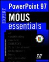 Mous Essentials Powerpoint 97 Expert (MOUS Essentials) - Jane Calabria, Linda Bird, Dorothy Burke