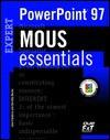 Mous Essentials Powerpoint 97 Expert (MOUS Essentials) - Jane Calabria, Linda Bird, Dorothy Burke
