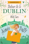 Deliver us to Dublin...With Care - Aimee Duffy
