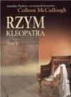Rzym. Tom 2. Kleopatra - Colleen McCullough