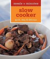 Meals in Minutes: Slow Cooker: Quick, Easy & Delicious - Norman Kolpas