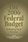 The 2006 Federal Budget: Rethinking Fiscal Priorities - Charles M. Beach, Michael Smart, Thomas A. Wilson