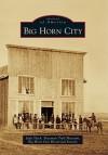 Big Horn City - Judy Slack, Bozeman Trail Museum, Big Horn City Historical Society