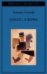 Gogol' a Roma - Tommaso Landolfi