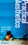 Practical Aesthetics: Events Affects and Art After 9/11 - Jill Bennett