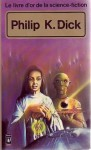 Le Livre d'Or de la science-fiction : Philip K. Dick - Philip K. Dick, Marcel Thaon