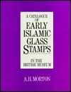 Early Islamic Glass Stamps - A.H. Morton