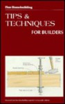 Tips and Techniques for Builders (Fine Homebuilding) - Fine Homebuilding Magazine, Charles David Miller