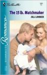 The 15 lb. Matchmaker - Jill Limber