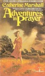 Adventures In Prayer - Cahterine Marshall