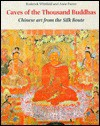 Caves of the Thousand Buddhas: Chinese Art from the Silk Route - Roderick Whitfield