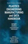 Plastics Institute of America Plastics Engineering, Manufacturing & Data Handbook - Dominick V. Rosato