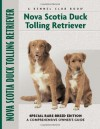 Nova Scotia Duck Tolling Retriever: Special Rare-Breed Edition : A Comprehensive Owner's Guide - Nona Kilgore Bauer