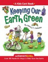 Keeping Our Earth Green: Over 100 Hands-On Ways to Help Save the Earth - Nancy F. Castaldo