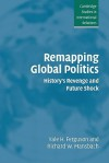 Remapping Global Politics: History's Revenge And Future Shock - Yale H. Ferguson, Richard W. Mansbach