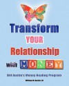 Transform Your Relationship with Money - William M. Austin III