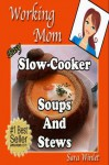 Easy Slow Cooker Soups and Stews (Working Mom) - Sara Winlet