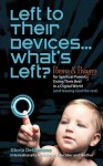 Left to Their Devices...What's Left?: Poems and Prayers for Spiritual Parents Doing Their Best in a Digital World (and Leaving God the Rest) - Gloria Degaetano
