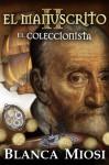 EL MANUSCRITO II El coleccionista - Blanca Miosi, Fernando Hidalgo