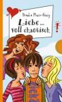 Liebe ... voll chaotisch - Bianka Minte-König