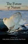 The Future of Nature: Documents of Global Change - Libby Robin, Sverker Sorlin, Paul Warde
