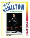 Scott Hamilton: Star Figure Skater - Barry Wilner